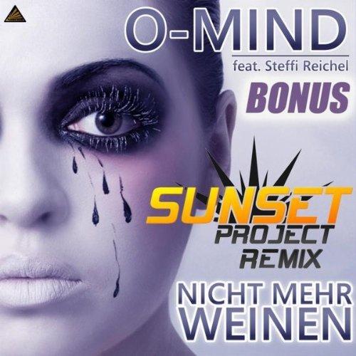 O-Mind feat. Steffi Reichel - Nicht Mehr Weinen (Sunset