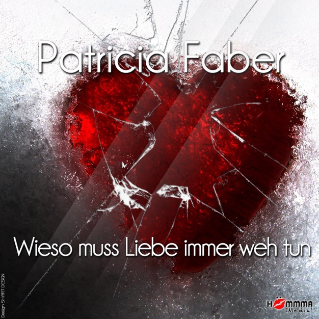 Patricia Faber - Wieso Muss Liebe Immer Weh tun